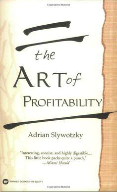 The Art of Profitability: Adrian Slywotzky: 9780446692274: Amazon.com: Books