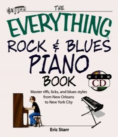 #readmore2016 #lifegoals The everything rock & blues piano book : master riffs, licks, and blues styles from New Orleans to New York City