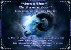 **Signe le Bélier**     *Du 21 mars au 20 avril* Qualités :  Énergique, courageux, entreprenant, actif, dynamique.
