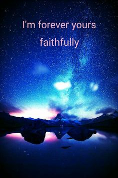 Faithfully -  Journey