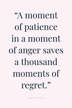 Anger Quotes, Postive Quotes, Wise Quotes, Quotable Quotes, Inspirational Quotes, Quotes About Emotions, Patient Quotes, Regret Quotes, Struggle Quotes