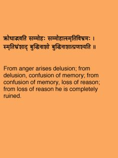 Greed, anger, and lust--all three spring from selfish desires & lead to loss of reasoning which leads to evil acts which cause suffering & leads us straight to misery & hell. Hinduism Quotes, Sanskrit Quotes, Sanskrit Mantra, Vedic Mantras, Sanskrit Tattoo, Hamsa Tattoo, Motivational Thoughts, Inspirational Thoughts, Religious Quotes
