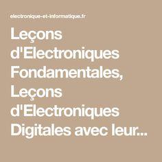 Lecons D Electroniques Fondamentales Lecons D Electroniques Digitales Avec Leurs Pratiques Technologies Digitales Composants Electroniques Informatique Dic