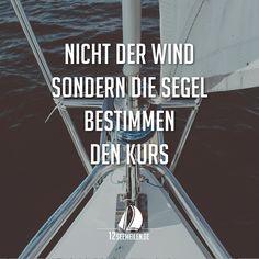 Nicht der Wind sondern die Segel bestimmen den Kurs  #Zitat #Sprüche #Segeln