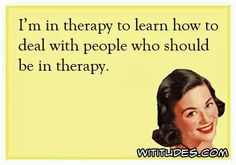 Free Funny and Witty Ecard: Im in therapy Funny Quotes, Funny Memes, Jokes, Beer Quotes, Funny Comebacks, Life Quotes, Haha Funny, Hilarious, Funny Stuff