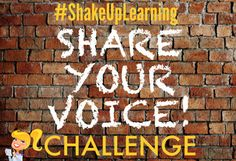 The Shake Up Learning Challenge: Share Your Voice! #ShakeUpLearning http://www.shakeuplearning.com/blog/the-shake-up-learning-challenge-share-your-voice?utm_content=buffera1271&utm_medium=social&utm_source=pinterest.com&utm_campaign=buffer #edtech #edchat