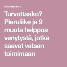 Turvottaako? Pieruliike ja 9 muuta helppoa venytystä, jotka saavat vatsan toimimaan Yoga Routine, Excercise, Gym Workouts, Health Fitness, Just For You, Tips, Wellness, Sport, Ideas