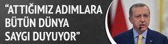 Erdoğan: Attığımız adımlara bütün dünya saygı duyuyor..............NERESINDEN UYDURUYORSA BUNU? BUTUN DUNYA NE BOK OLDUGUNU BILIYOR, SENINLE ALAY EDIYOR...SEREFSIZ HIRSIZ!