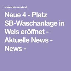 Neue 4 - Platz SB-Waschanlage in Wels eröffnet - Aktuelle News - News - Project Management, Wels