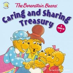 Awesome book to teach kids about caring and sharing.   The Berenstain Bears' Caring and Sharing Treasury by Mike Berenstain