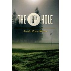 Buy Now!! The 18th Hole (Kindle Edition) http://www.amazon.com/dp/B006X0975U/?tag=jrepinned-20 B006X0975U