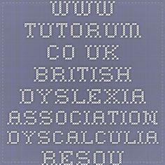 www.tutorum.co.uk - British Dyslexia Association Dyscalculia Resource Guide