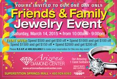 Our Family & Friends Jewelry Event is coming up! Join us for this awesome event March 14th, 21st, & 28t at Arizona Diamond Center! Amazing deals, new jewelry, awesome designers- it's going to be a great event!