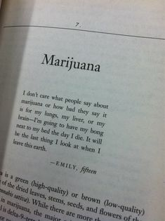One of the best marijuana quotes.- Pretty much sums up my feelings Stoner Quotes, Life Quotes, Cannabis, Medical Marijuana, Weed Humor, Smoking Weed, No Me Importa, Backgrounds, Diy Gifts
