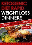 Ketogenic Diet: Rapid Weight Loss Dinners VOLUME 2: Lose Up To 30 Lbs. In 30 Days  (20 Free eBooks with Download) - http://www.painlessdiet.com/ketogenic-diet-rapid-weight-loss-dinners-volume-2-lose-up-to-30-lbs-in-30-days-20-free-ebooks-with-download/