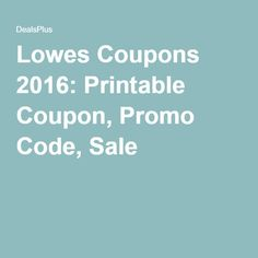 Lowes coupon 10 off lowe s coupons on pinterest follow dealsplus on