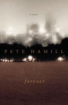 Forever, by Pete Hamill; URBAN FANTASY -- RML STAFF PICK (Ann)