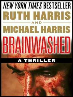 Brainwashed ~ Ruth Harris and Michael Harris ~