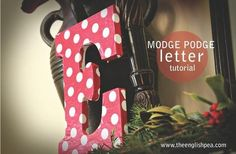 modge podge letter tutorial - great gift or just use in decor!