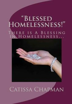 #BlessedHomelessness will be available on tomorrow... There is INDEED a BLESSING in Homelessness... To GOD be The Glory for pushing/birthing another book out of me before The New Year!!! GOD is definitely doing a New Thing in this season and it feels BEAUTIFUL and AMAZING!!! #ALLGLORYTOGOD #AuthoressCatissaChapman