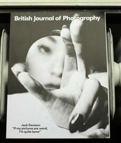 The Pleasure Principle Jack Davison British Journal of Photography July 2019 Issue Latest Books, New Books, Maisie Cousins, Jack Davison, British Journal Of Photography, New York Times Magazine, Printing Ink, London Bus, Creative Director