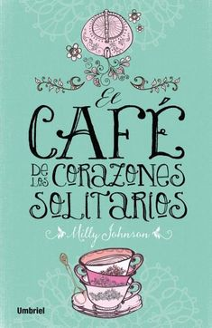 Buy El café de los corazones solitarios by Milly Johnson and Read this Book on Kobo's Free Apps. Discover Kobo's Vast Collection of Ebooks and Audiobooks Today - Over 4 Million Titles! I Love Reading, Love Book, This Book, George Orwell, Neil Gaiman, Books To Read, My Books, The Book Thief, Beauty Book