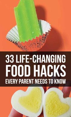 33 Life-Changing Food Hacks Every Parent Needs To Know