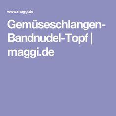 Gemüseschlangen-Bandnudel-Topf | maggi.de