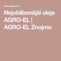Nejoblíbenější oleje AGRO-EL | AGRO-EL Znojmo
