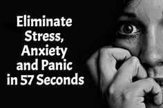 Eliminate Stress, Anxiety and Panic in 57 Seconds