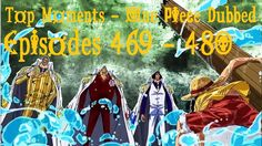Top Moments One Piece Dubbed ~ Episodes 469 - 480