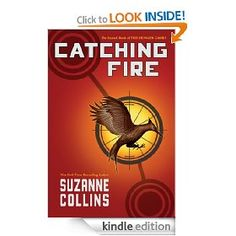 Catching Fire (The Second Book of the Hunger Games) by Suzanne Collins, www.amazon.com/...