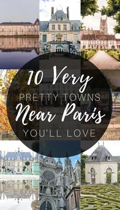 10 very pretty French towns near Paris you'll just love! Easy and incredible day trips from Paris, France.