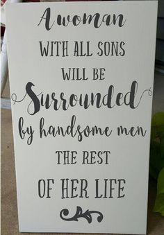 Mom of Boys A Woman With All Sons Will Be Surrounded by Handsome Boy Mom Sign, Painted Wood Sign, Quote, #boymom Sign  Sign for Mom Gift by astickyplace on Etsy