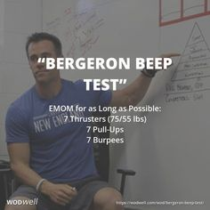 """Bergeron Beep Test"" is one of CrossFit New England's official benchmarks. CrossFit New England is famous for being the training grounds for multiple CrossFit Games champions, under the expert eye of head coach and owner, Ben Bergeron. EMOM for as Long as Possible 7 Thrusters (75/55 lbs) 7 Pull-Ups 7 Burpees"