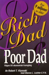 """Ett måste att läsa - För ALLA! """"Rich Dad, Poor Dad, Vägen till ekonomisk framgång"""""""