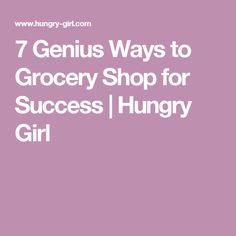 7 Genius Ways to Grocery Shop for Success | Hungry Girl