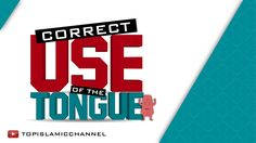 Correct Use of The Tongue   Mufti Menk    Animation