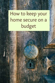 Home and Design: How to keep your home secure on a budget