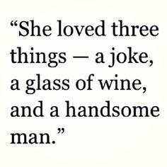 jokes // wine // handsome men