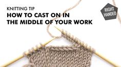 How to Cast on in the Middle of Your Work (right handed) from New Stitch A Day!