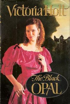 The Black Opal by Victoria Holt is an enjoyable adventure.