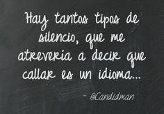 Si callar es un idioma, como propone Candidman, entonces los silencios podrían ser sus signos, asi como también las miradas, el lenguaje no verbal y la respiración con que el no decir se construye.…
