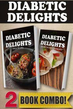 Sugar-Free Greek Recipes and Sugar-Free Mexican Recipes: 2 Book Combo