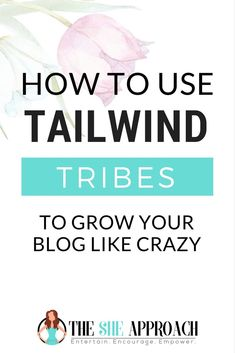Tailwind Tribes for Pinterest -  Be known in your community, support fellow bloggers and grow your blog or business at the same time.  #tailwindtribes