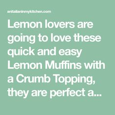 Lemon lovers are going to love these quick and easy Lemon Muffins with a Crumb Topping, they are perfect anytime, breakfast or snack. Applesauce Muffins, Banana Crumb Muffins, Carrot Cake Muffins, Lemon Muffins, Muffin Recipes, Cake Recipes, Breakfast Recipes, Italian Lemon Cookies, Double Chocolate Chip Muffins
