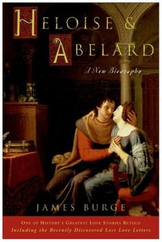 Heloise & Abelard: A New Biography