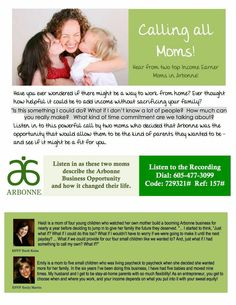 CALLING ALL MOMS! I would love to help you start your very own Arbonne business! If you like what you hear please check out my story and contact me at www.tarahollenbeck.myarbonne.com