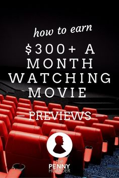 I know its sounds far-fetched, but its possible to earn extra money watching movie previews. In fact, if youre really committed, you could earn $300/month or more with the tips listed below. Let me explain http://www.thepennyhoarder.com/watch-movie-pr