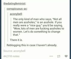 my guyfriend says all men are dogs (instead of using a*holes)